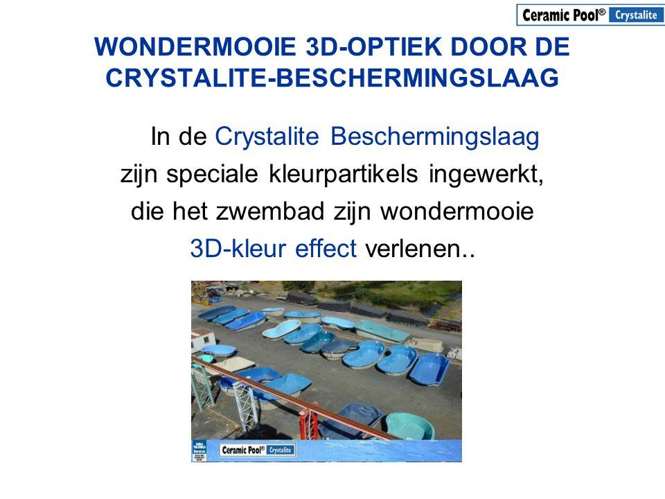 WONDERMOOIE 3D-OPTIEK DOOR DE CRYSTALITE-BESCHERMINGSLAAG In de Crystalite Beschermingslaag zijn speciale kleurpartikels ingewerkt, die het zwembad zi