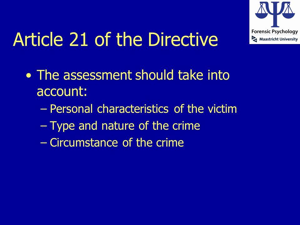 Veel verschillende typen slachtoffers •Slachtoffers van: –Terrorisme –Georganiseerde misdaad –Mensenhandel –Geweld in afhankelijkheidsrelaties –Seksueel geweld –Discriminatie –…..