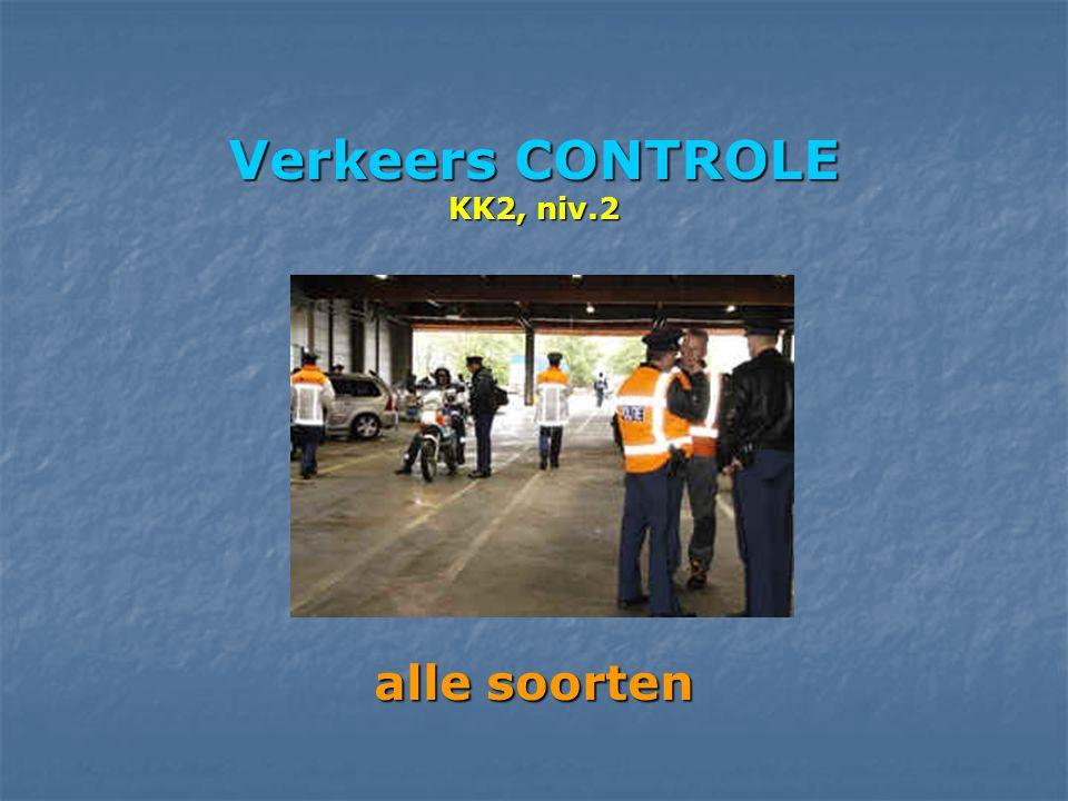Verkeers CONTROLE KK2, niv.2 alle soorten