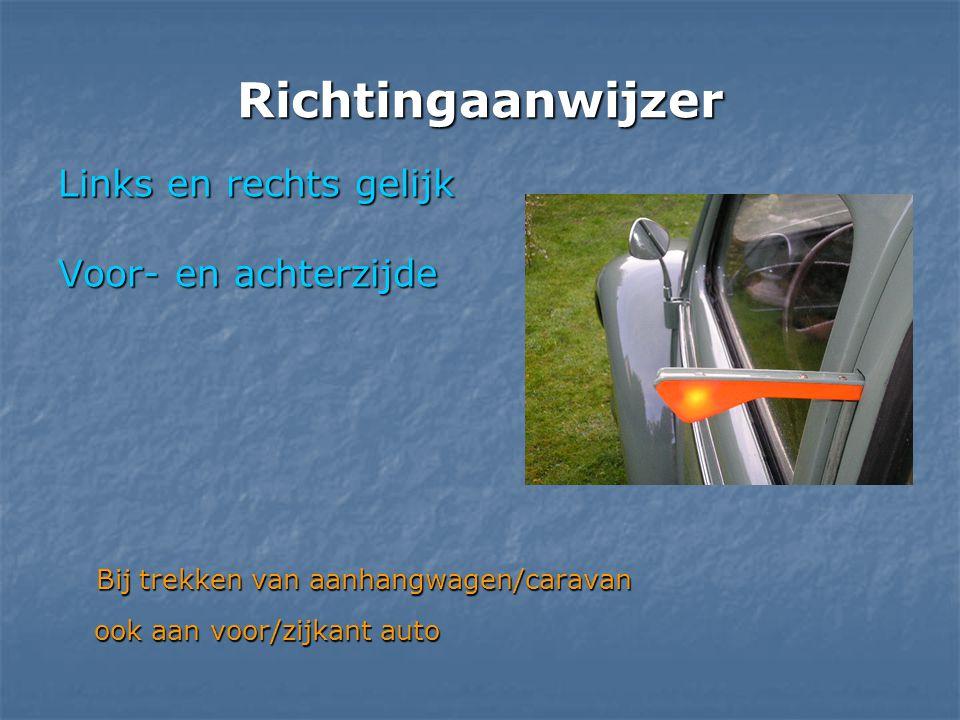 Richtingaanwijzer Links en rechts gelijk Voor- en achterzijde Bij trekken van aanhangwagen/caravan ook aan voor/zijkant auto Bij trekken van aanhangwa