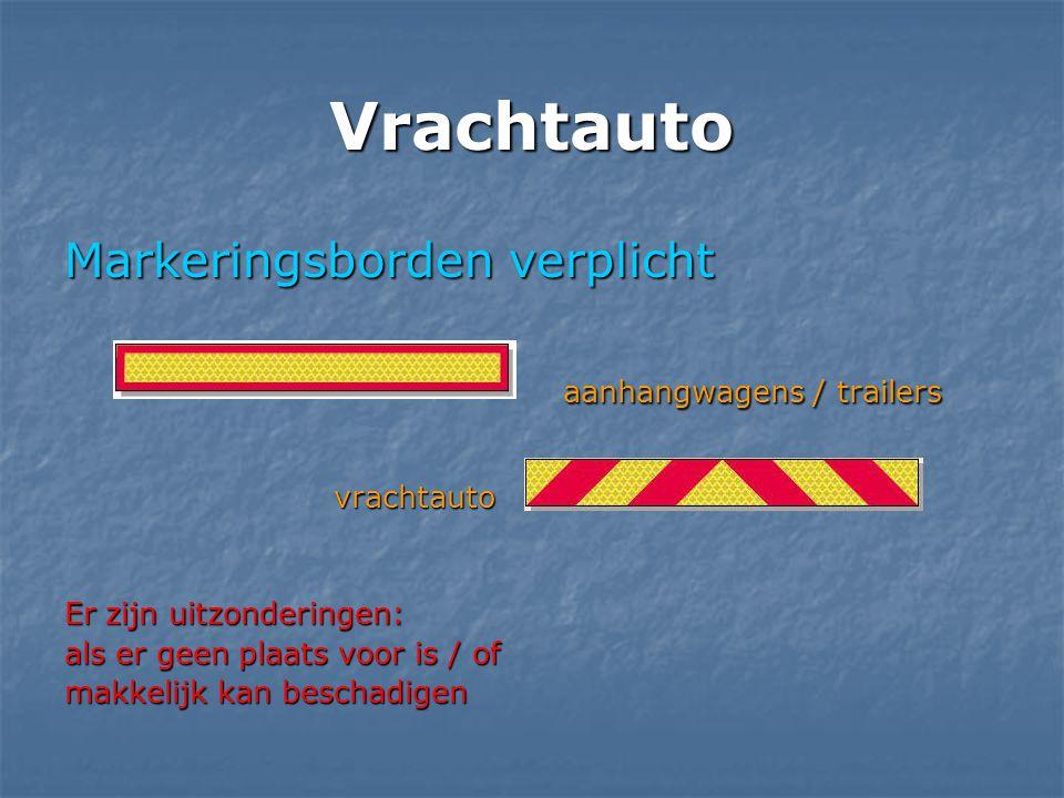 Vrachtauto Markeringsborden verplicht aanhangwagens / trailers aanhangwagens / trailers vrachtauto vrachtauto Er zijn uitzonderingen: als er geen plaa