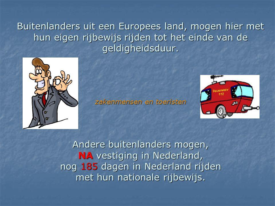 Buitenlanders uit een Europees land, mogen hier met hun eigen rijbewijs rijden tot het einde van de geldigheidsduur. zakenmensen en toeristen Andere b