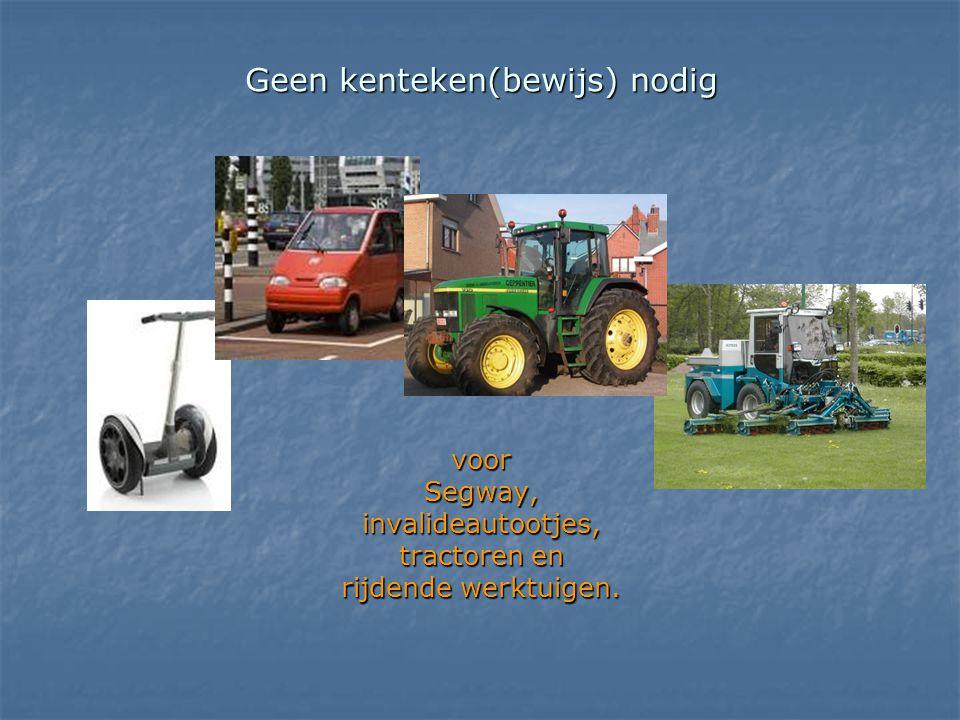 Geen kenteken(bewijs) nodig voor Segway, invalideautootjes, tractoren en rijdende werktuigen.