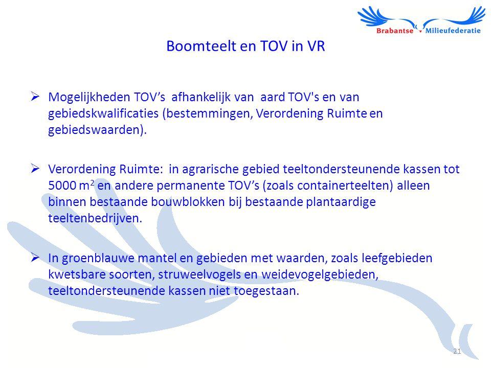 Boomteelt en TOV in VR  Mogelijkheden TOV's afhankelijk van aard TOV's en van gebiedskwalificaties (bestemmingen, Verordening Ruimte en gebiedswaarde