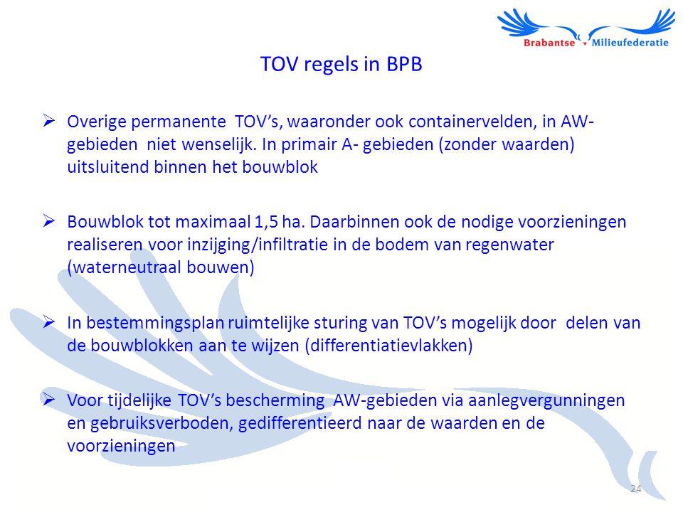 TOV regels in BPB  Overige permanente TOV's, waaronder ook containervelden, in AW- gebieden niet wenselijk. In primair A- gebieden (zonder waarden) u