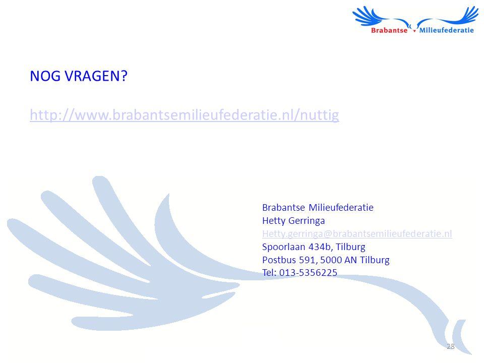 Brabantse Milieufederatie Hetty Gerringa Hetty.gerringa@brabantsemilieufederatie.nl Spoorlaan 434b, Tilburg Postbus 591, 5000 AN Tilburg Tel: 013-5356
