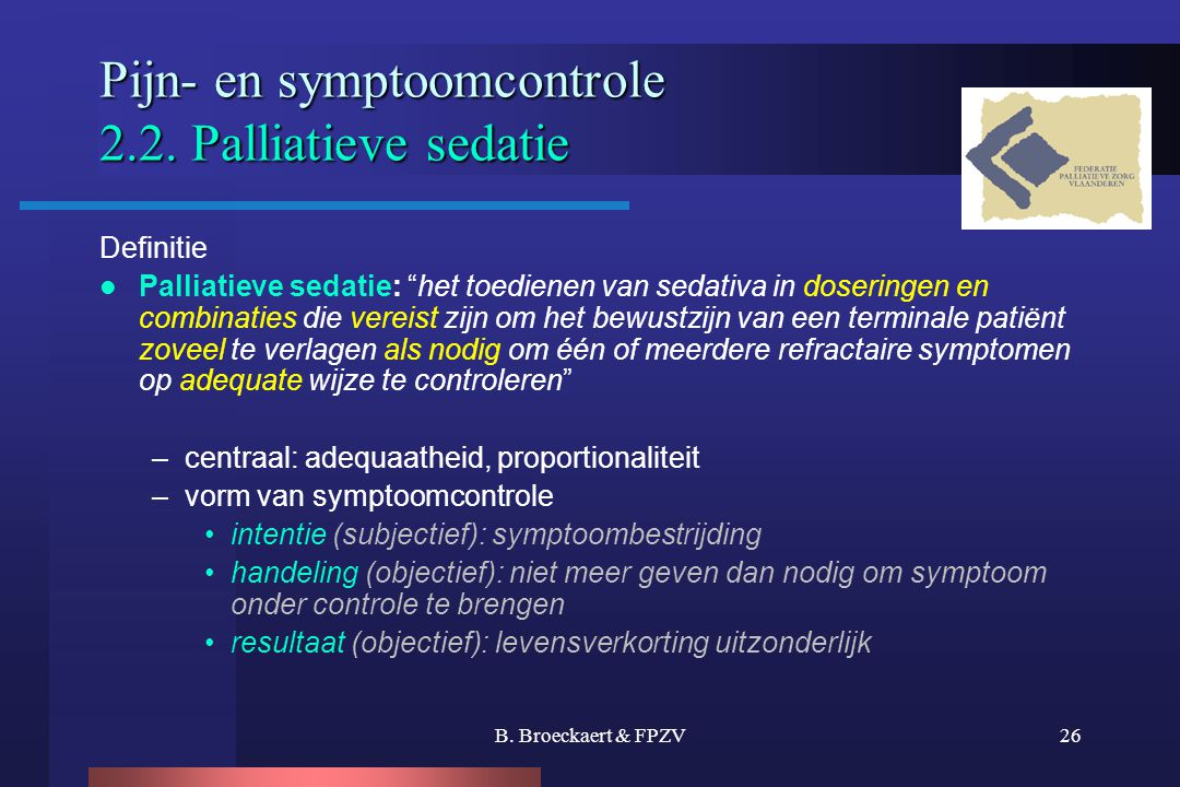 B.Broeckaert & FPZV26 Pijn- en symptoomcontrole 2.2.