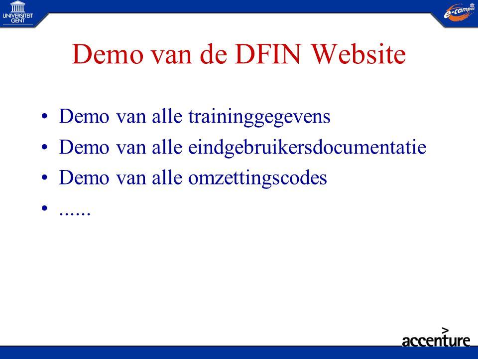 Demo van de DFIN Website •Demo van alle traininggegevens •Demo van alle eindgebruikersdocumentatie •Demo van alle omzettingscodes •......