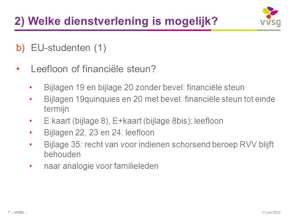 VVSG - 2) Welke dienstverlening is mogelijk? b)EU-studenten (1) •Leefloon of financiële steun? •Bijlagen 19 en bijlage 20 zonder bevel: financiële ste