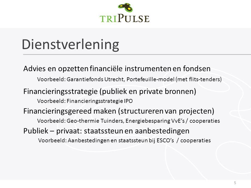 Dienstverlening 5 Advies en opzetten financiële instrumenten en fondsen Financieringsstrategie (publiek en private bronnen) Financieringsgereed maken (structureren van projecten) Publiek – privaat: staatssteun en aanbestedingen Voorbeeld: Garantiefonds Utrecht, Portefeuille-model (met flits-tenders) Voorbeeld: Financieringsstrategie IPO Voorbeeld: Geo-thermie Tuinders, Energiebesparing VvE's / cooperaties Voorbeeld: Aanbestedingen en staatssteun bij ESCO's / cooperaties