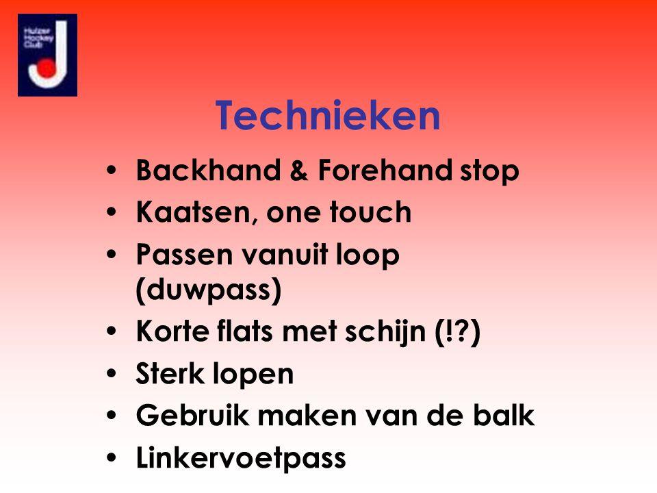 Technieken • Backhand & Forehand stop • Kaatsen, one touch • Passen vanuit loop (duwpass) • Korte flats met schijn (!?) • Sterk lopen • Gebruik maken van de balk • Linkervoetpass