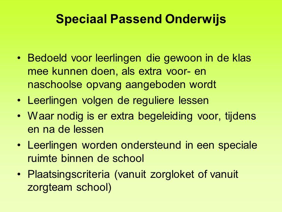 Speciaal Passend Onderwijs •Bedoeld voor leerlingen die gewoon in de klas mee kunnen doen, als extra voor- en naschoolse opvang aangeboden wordt •Leer
