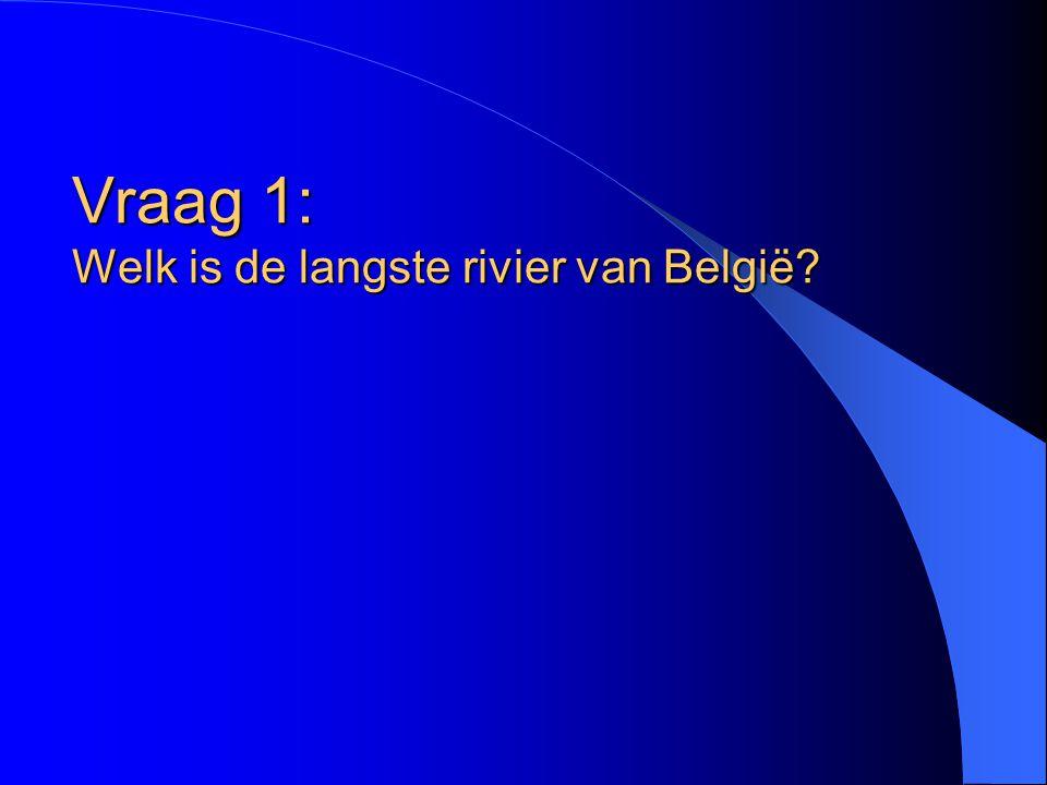 Vraag 1: Welk is de langste rivier van België?