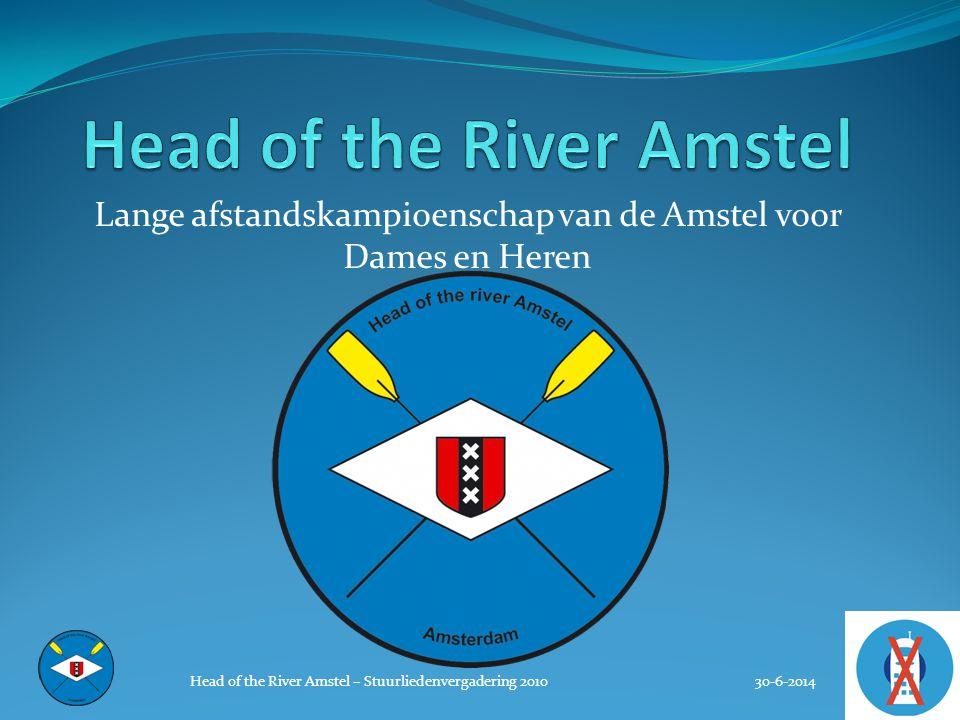 Lange afstandskampioenschap van de Amstel voor Dames en Heren 30-6-2014 Head of the River Amstel – Stuurliedenvergadering 2010