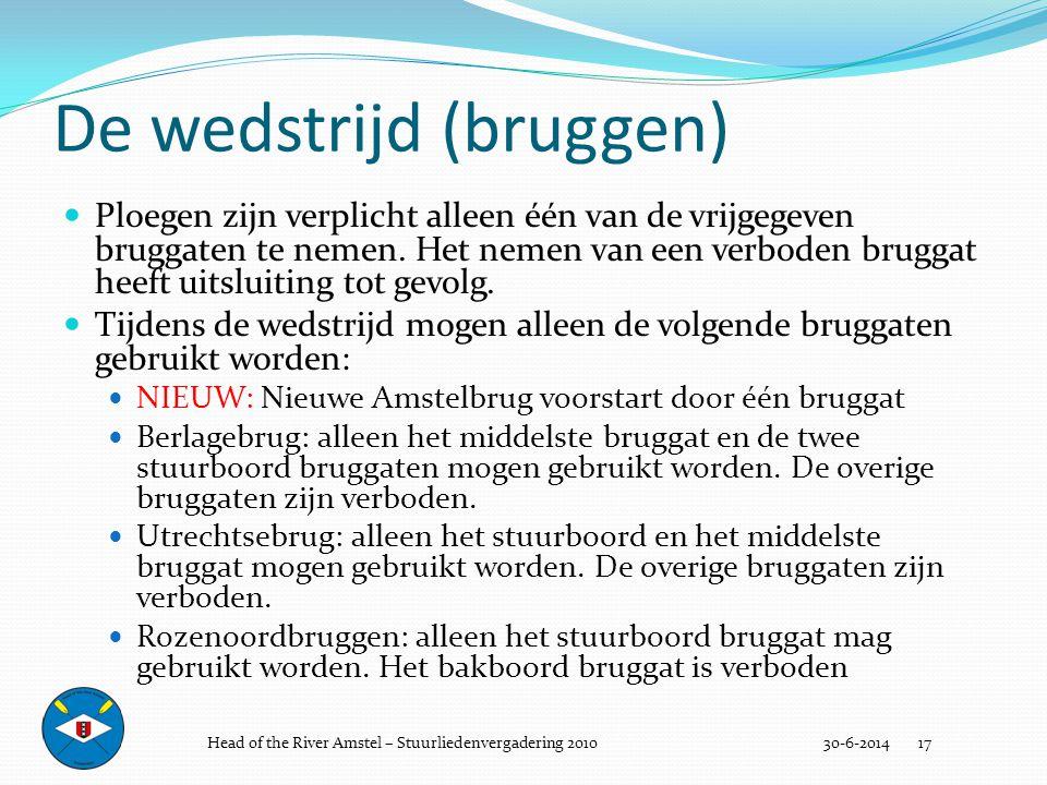 De wedstrijd (bruggen) 30-6-2014 17  Ploegen zijn verplicht alleen één van de vrijgegeven bruggaten te nemen. Het nemen van een verboden bruggat heef