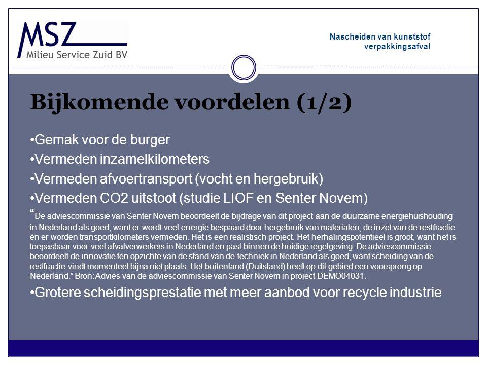 Bijkomende voordelen (1/2) Nascheiden van kunststof verpakkingsafval •Gemak voor de burger •Vermeden inzamelkilometers •Vermeden afvoertransport (voch