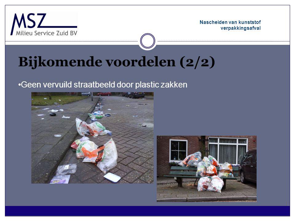 Nascheiden van kunststof verpakkingsafval Bijkomende voordelen (2/2) •Geen vervuild straatbeeld door plastic zakken
