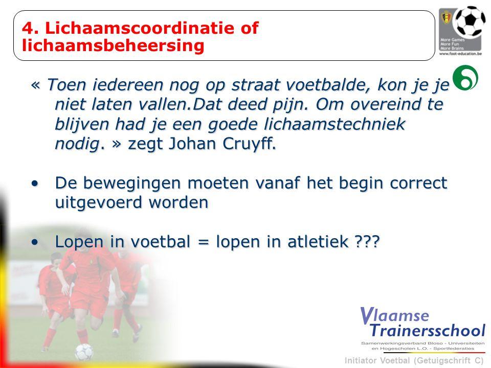 Initiator Voetbal (Getuigschrift C) « Toen iedereen nog op straat voetbalde, kon je je niet laten vallen.Dat deed pijn. Om overeind te blijven had je