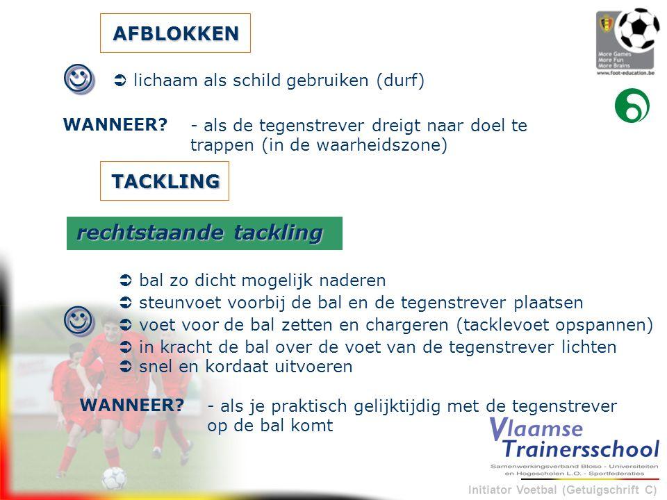 Initiator Voetbal (Getuigschrift C) AFBLOKKEN  lichaam als schild gebruiken (durf)  - als de tegenstrever dreigt naar doel te trappen (in de waarhe