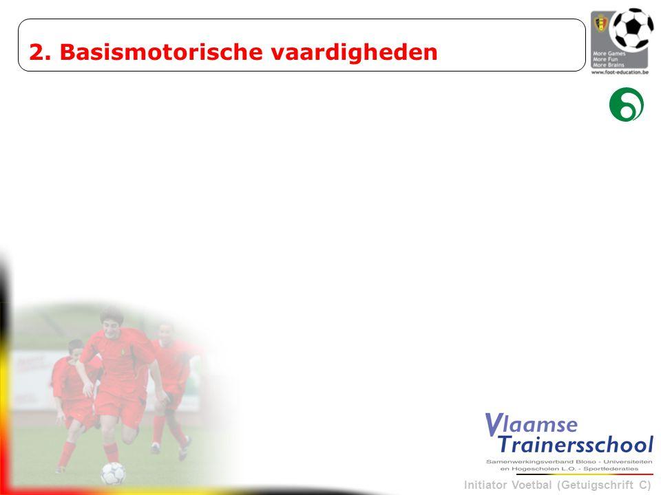 Initiator Voetbal (Getuigschrift C) « Voetballen betekent vooruit denken als een schaker » In kleine wedstrijdvormen bevorderen : balbehandeling – trap-en koptechnieken – lichaamsschijnbewegingen.