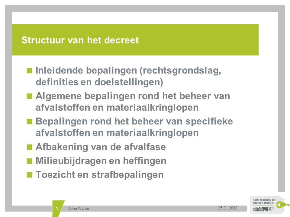 25.01.2010 John Wante 14 In- en uitvoer van afvalstoffen  Geeft regering mandaat om alle maatregelen te nemen in kader van verordening grensoverschrijdend transport van afvalstoffen  in- en uitvoer verbieden  bankgaranties eisen  verbod mogelijk voor binnenkomende transporten voor R1 (conform uitvoeringsplannen en indien eigen netwerk ontoereikend)  Interpretatie van de R1-formule  nog geen Europese duidelijkheid  soepele invulling in Vlaanderen