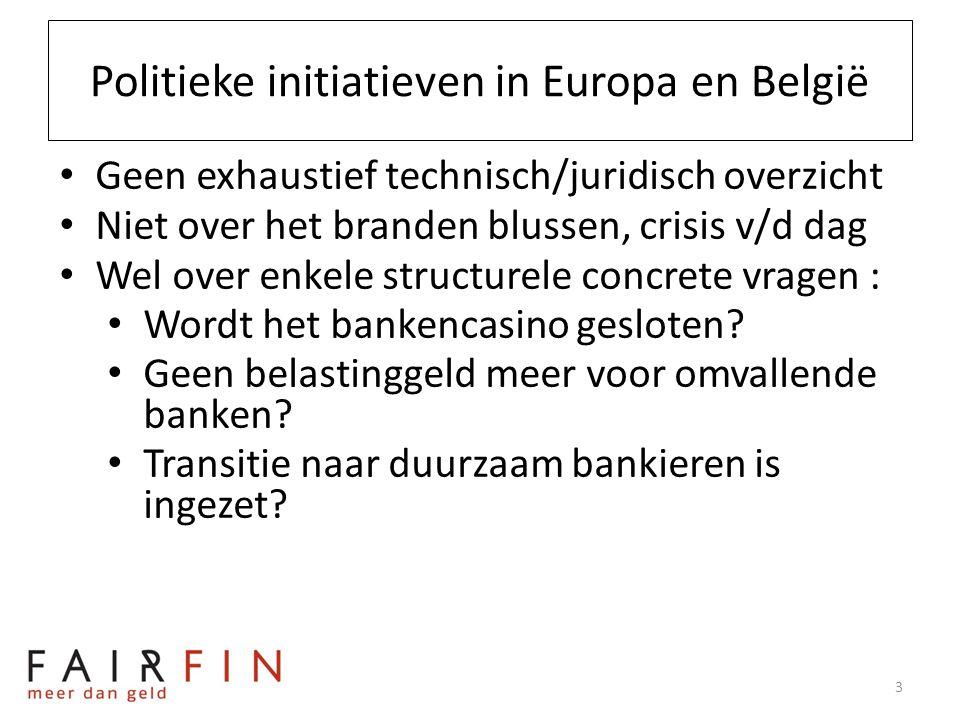 Politieke initiatieven in Europa en België • Geen exhaustief technisch/juridisch overzicht • Niet over het branden blussen, crisis v/d dag • Wel over