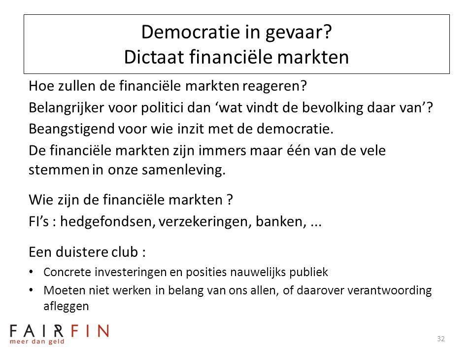 Democratie in gevaar? Dictaat financiële markten Hoe zullen de financiële markten reageren? Belangrijker voor politici dan 'wat vindt de bevolking daa