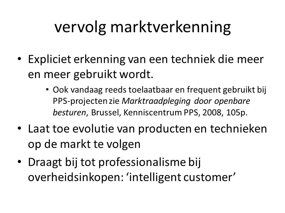 vervolg marktverkenning • Expliciet erkenning van een techniek die meer en meer gebruikt wordt.