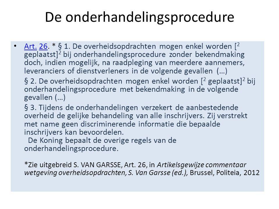 vervolg OHP • De onderhandelingsprocedure als uitzonderingsprocedure: met/zonder.