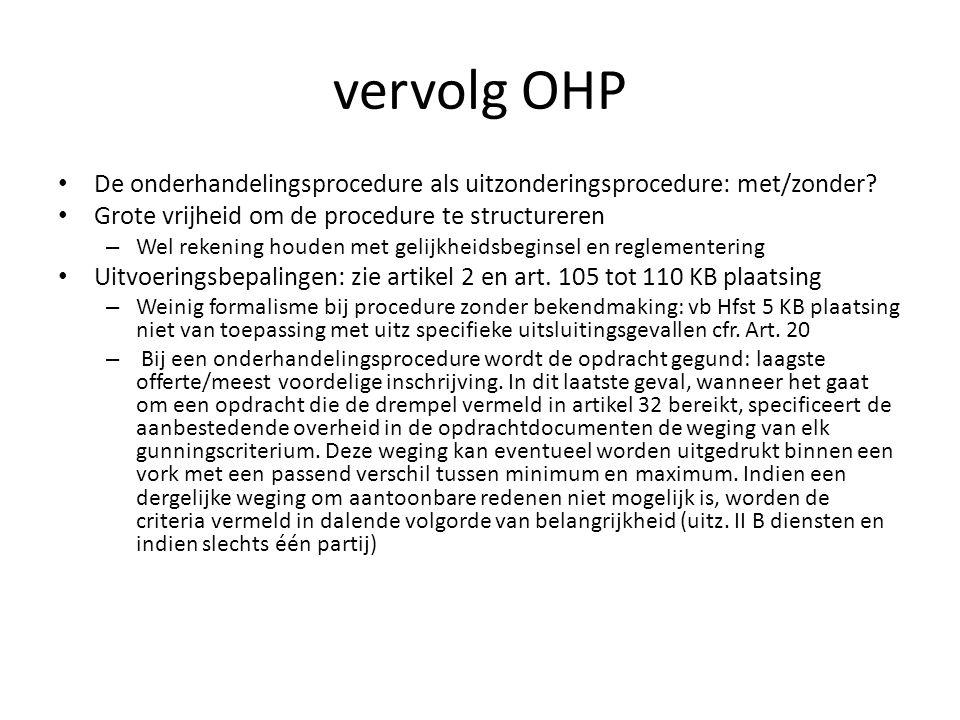 vervolg OHP • Beroep op de procedure verantwoorden met concrete feiten die aantonen dat men zich in één van de hypothesen bevindt.