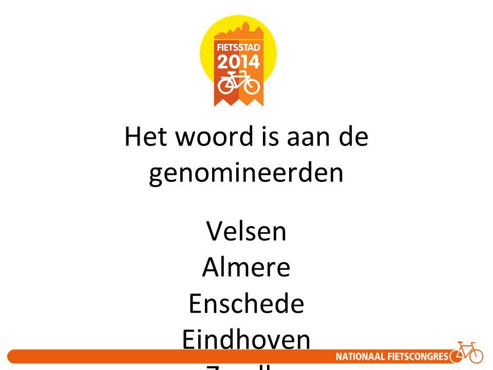 Het woord is aan de genomineerden Velsen Almere Enschede Eindhoven Zwolle