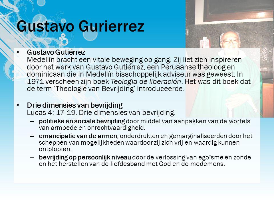 Gustavo Gurierrez • Gustavo Gutiérrez Medellín bracht een vitale beweging op gang.