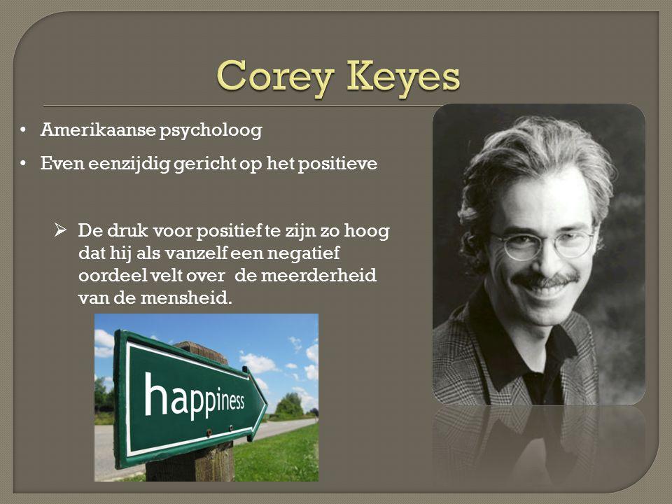 • Amerikaanse psycholoog • Even eenzijdig gericht op het positieve  De druk voor positief te zijn zo hoog dat hij als vanzelf een negatief oordeel velt over de meerderheid van de mensheid.