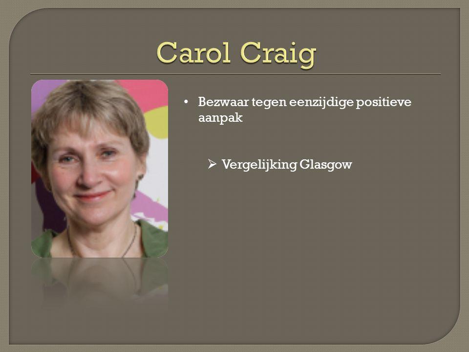 • Bezwaar tegen eenzijdige positieve aanpak  Vergelijking Glasgow