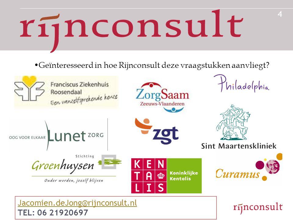 •Geïnteresseerd in hoe Rijnconsult deze vraagstukken aanvliegt? 4 Jacomien.deJong@rijnconsult.nl TEL: 06 21920697