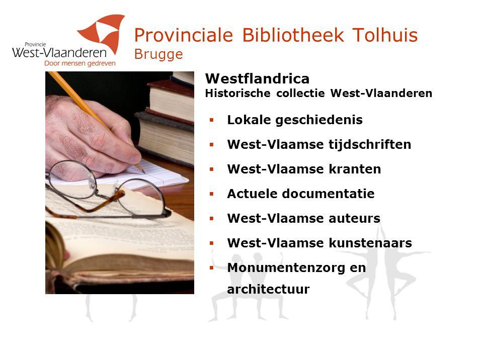 Provinciale Bibliotheek Tolhuis Brugge Beeldbank West-Vlaanderen De fotocollecties van de Provinciale Bibliotheek Tolhuis en verschillende West-Vlaamse gemeenten online raadpleegbaar www.beeldbankwest-vlaanderen.be