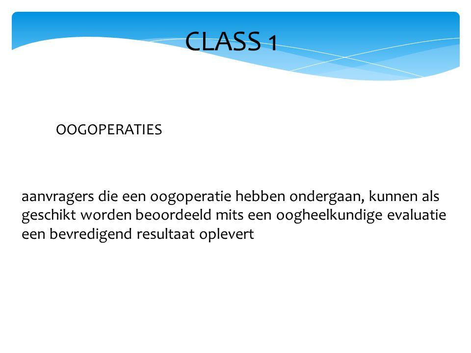CLASS 1 aanvragers die een oogoperatie hebben ondergaan, kunnen als geschikt worden beoordeeld mits een oogheelkundige evaluatie een bevredigend resultaat oplevert OOGOPERATIES
