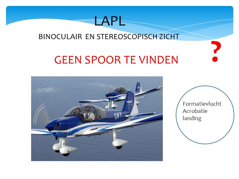 LAPL BINOCULAIR EN STEREOSCOPISCH ZICHT ? Formatievlucht Acrobatie landing GEEN SPOOR TE VINDEN