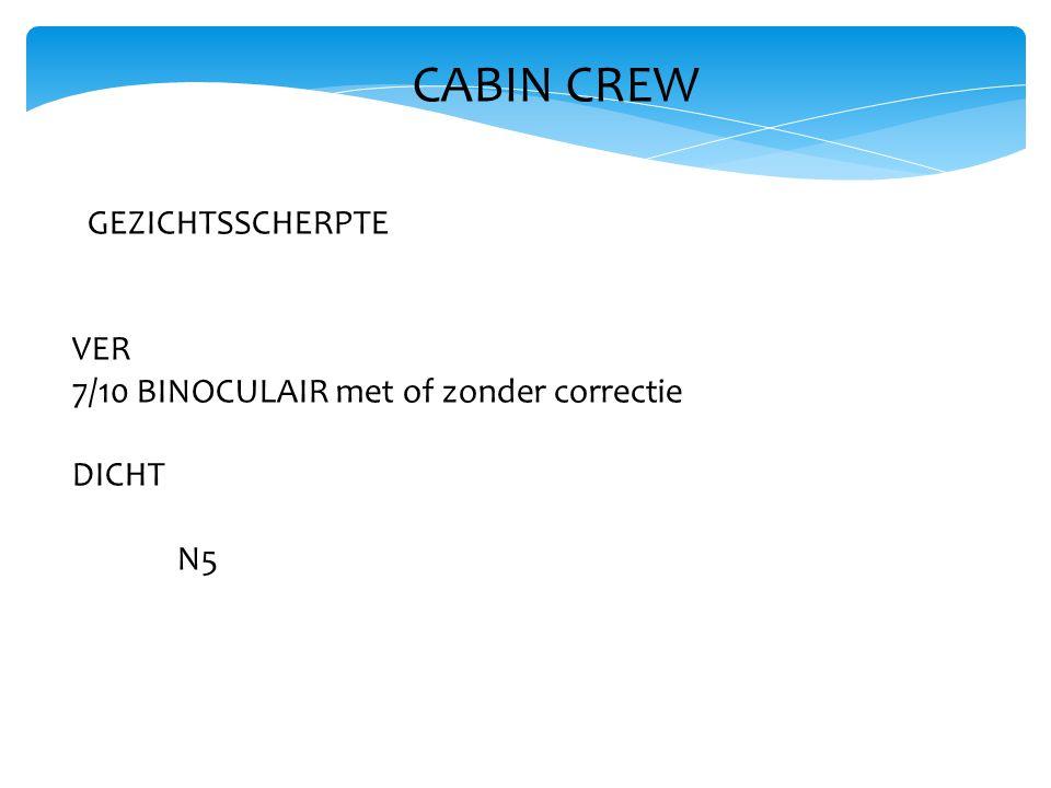 CABIN CREW GEZICHTSSCHERPTE VER 7/10 BINOCULAIR met of zonder correctie DICHT N5