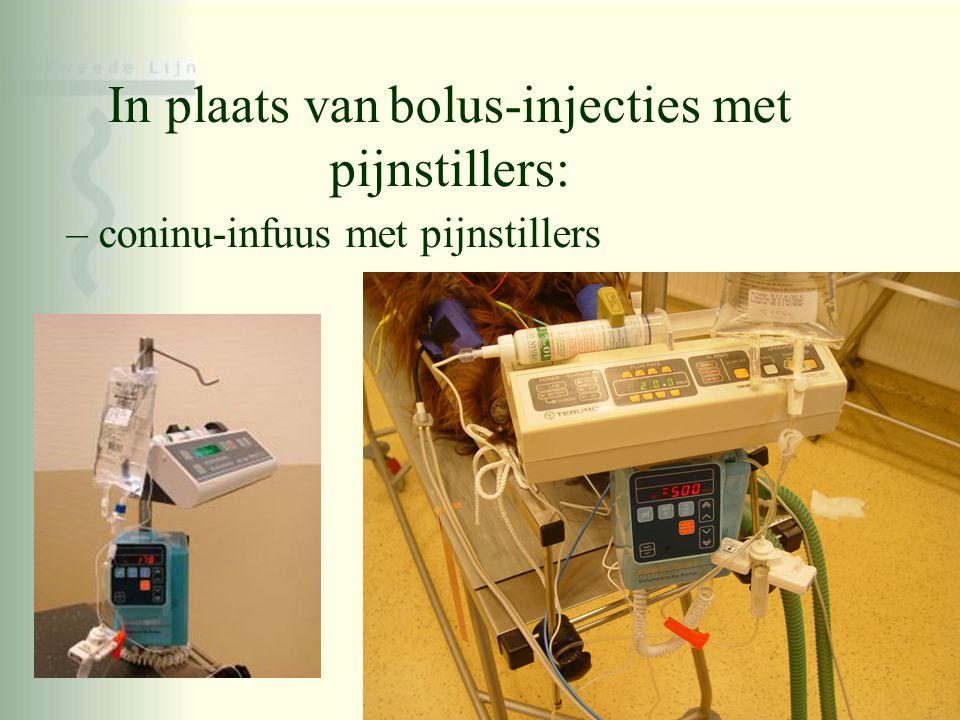In plaats van bolus-injecties met pijnstillers: – coninu-infuus met pijnstillers