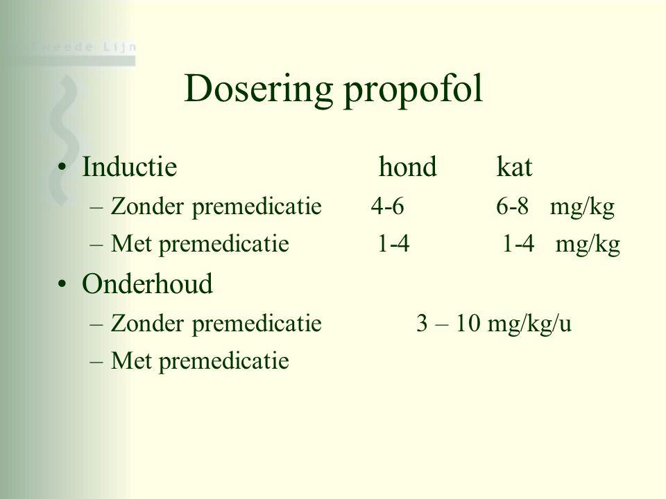Dosering propofol •Inductie hond kat –Zonder premedicatie 4-6 6-8 mg/kg –Met premedicatie 1-4 1-4 mg/kg •Onderhoud –Zonder premedicatie 3 – 10 mg/kg/u