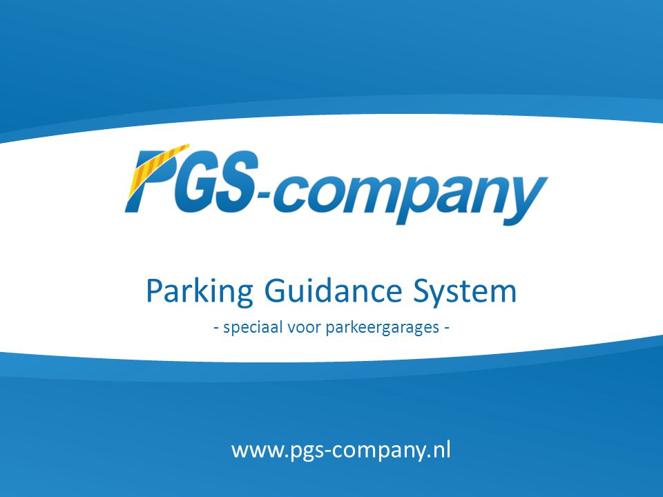 Parking Guidance System - speciaal voor parkeergarages - www.pgs-company.nl
