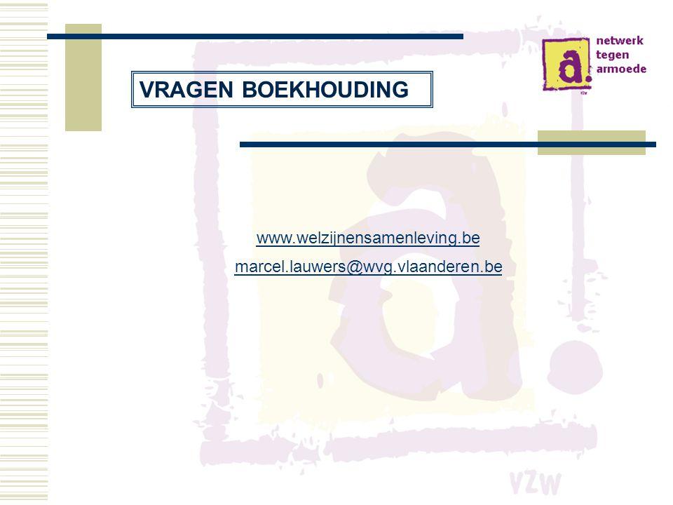 www.welzijnensamenleving.be marcel.lauwers@wvg.vlaanderen.be VRAGEN BOEKHOUDING