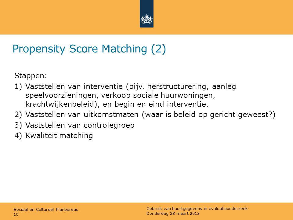 Sociaal en Cultureel Planbureau Propensity Score Matching (2) Stappen: 1)Vaststellen van interventie (bijv. herstructurering, aanleg speelvoorzieninge