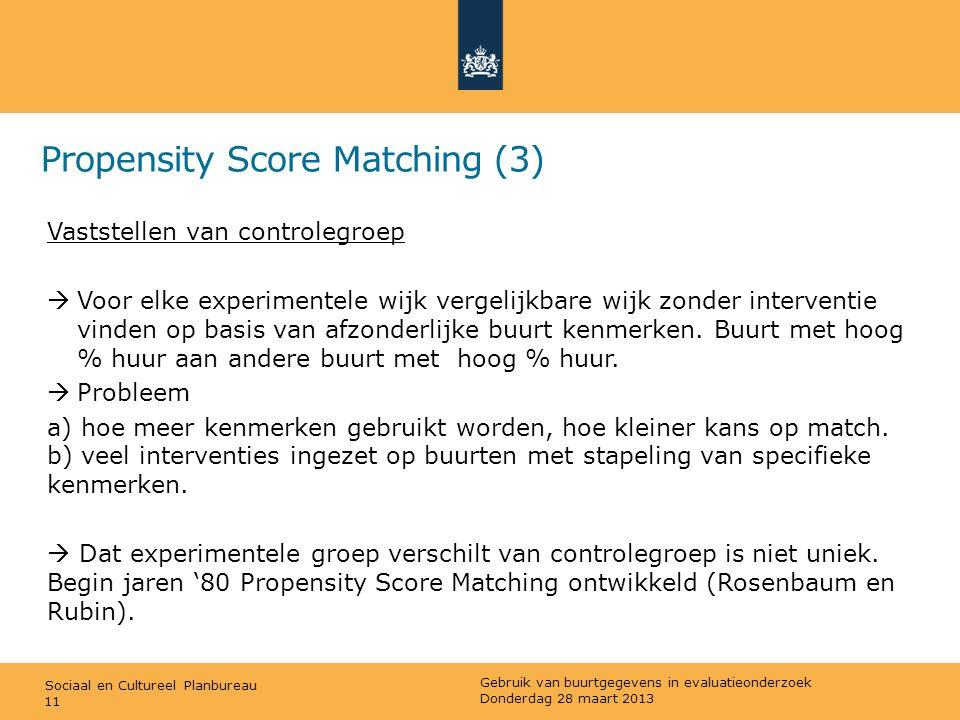 Sociaal en Cultureel Planbureau Propensity Score Matching (3) Vaststellen van controlegroep  Voor elke experimentele wijk vergelijkbare wijk zonder i