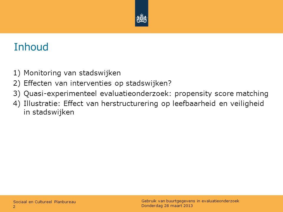 Sociaal en Cultureel Planbureau Inhoud 2 1)Monitoring van stadswijken 2)Effecten van interventies op stadswijken? 3)Quasi-experimenteel evaluatieonder