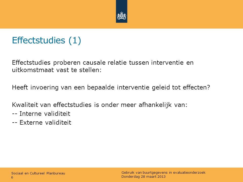Sociaal en Cultureel Planbureau Effectstudies (1) Effectstudies proberen causale relatie tussen interventie en uitkomstmaat vast te stellen: Heeft inv