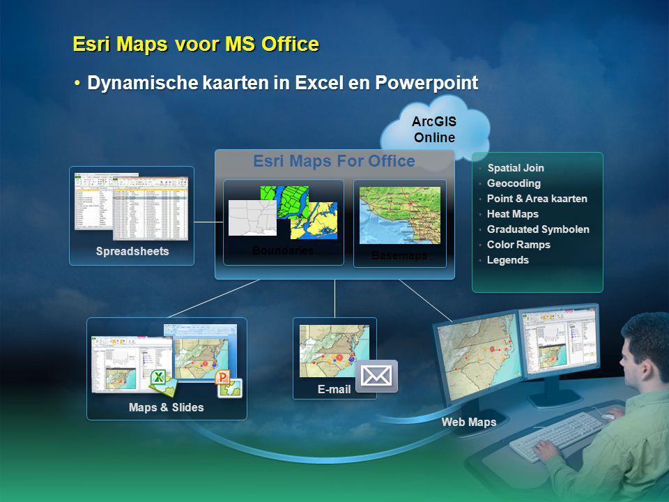 7 Esri Maps voor MS Office •Dynamische kaarten in Excel en Powerpoint E-mail Maps & Slides ArcGIS Online Web Maps • Spatial Join • Geocoding • Point &