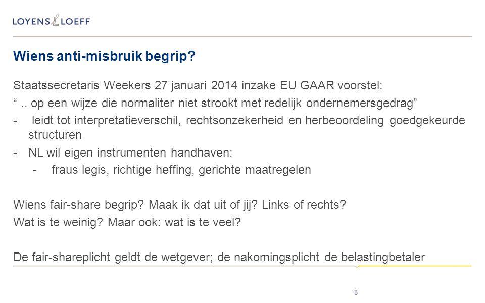 Wiens anti-misbruik begrip. Staatssecretaris Weekers 27 januari 2014 inzake EU GAAR voorstel: ..