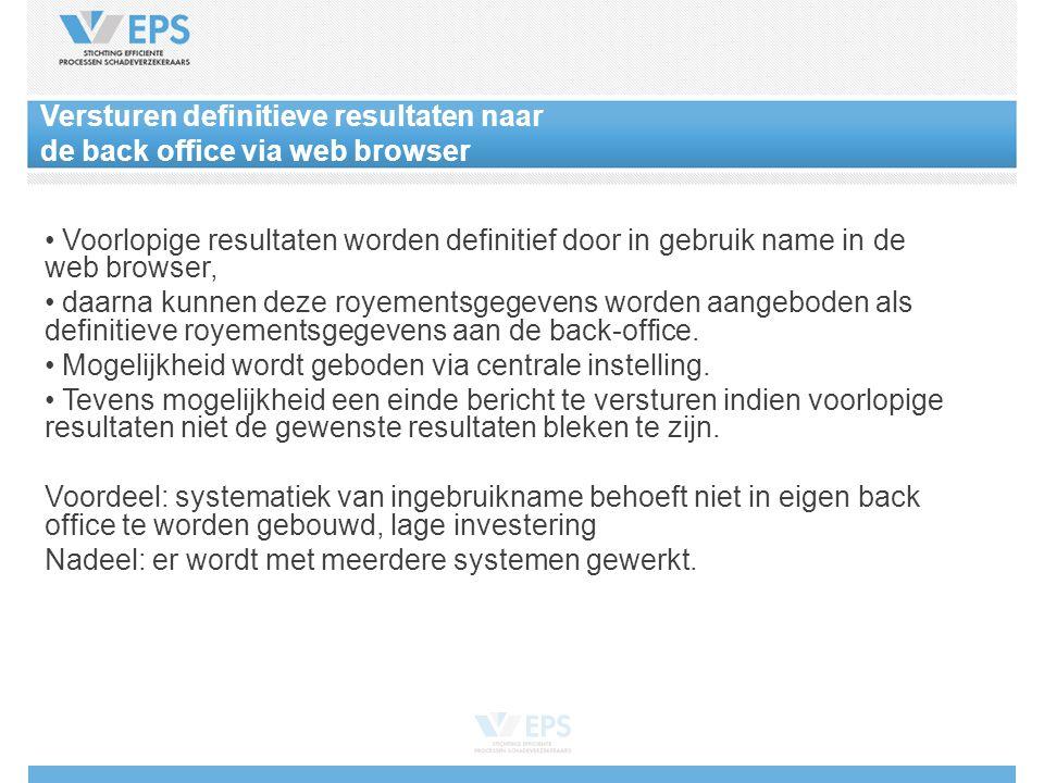 • Voorlopige resultaten worden definitief door in gebruik name in de web browser, • daarna kunnen deze royementsgegevens worden aangeboden als definit